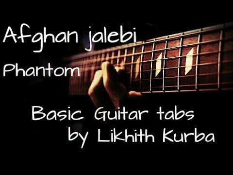 Afghan jalebi | Phantom | Basic guitar tabs by Likhith Kurba