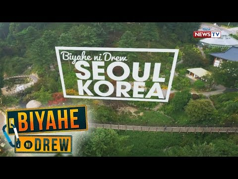 Biyahe ni Drew: Welcome to Seoul, South Korea! (Full episode