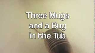 Possum Posse - Three Mugs and a Bug in the Tub
