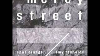 Opus Orange & Emy Reynolds  Mercy Street