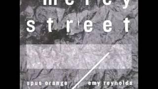 Opus Orange & Emy Reynolds  Mercy Street