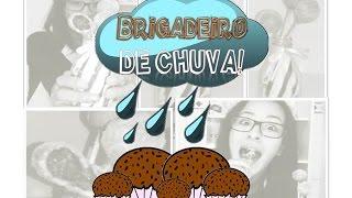 Baixar Brigadeiro de Chuva! / Por Tatiane Barbosa