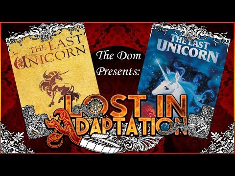 The Last Unicorn, Lost in Adaptation ~ The Dom
