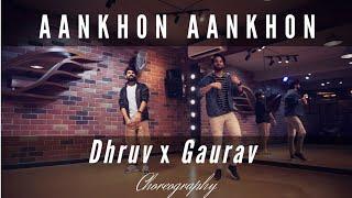 Yo Yo Honey Singh : Aankhon Aankhon | Dance Cover | Choreography : Gaurav X Dhruv