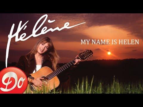 Hélène - My name is Helen (version anglaise de Je m'appelle Hélène)