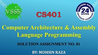 SOLUTION Assignment No. 1 (CS401 - Computer Architecture & Assembly Language Programming) Fall 2019