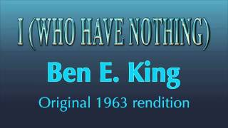 i-who-have-nothing---ben-e-king-original-1963-rendition