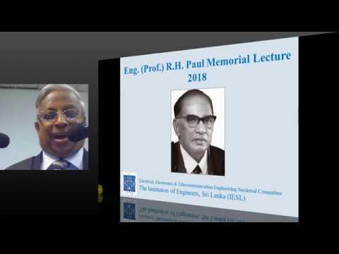 Eng. (Prof.) R H Paul Memorial Oration - 2018