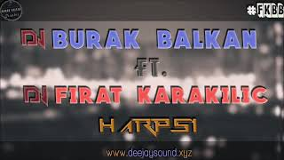 DJ Burak Balkan Ft. DJ Fırat Karakılıç - Harpsi ( Original Mix 2015 )