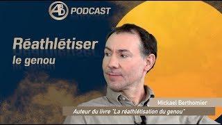 ABD Podcast #Episode2 - Réathlétiser le genou avec Mikael Berthommier