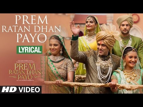Prem Ratan Dhan Payo Full Song with LYRICS | Prem Ratan Dhan Payo | Salman Khan, Sonam Kapoor