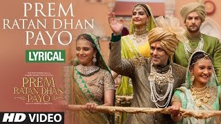 prem ratan dhan payo full song with lyrics prem ratan dhan payo salman khan sonam kapoor