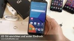 LG G6 einrichten und erster Eindruck