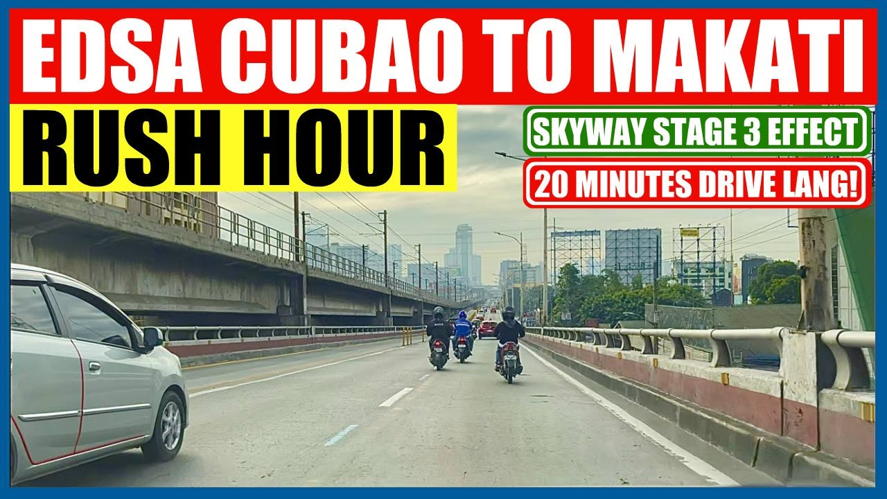 EDSA CUBAO TO MAKATI DURING RUSH HOUR | 20 MINUTES LANG | SKYWAY STAGE 3 EFFFECT