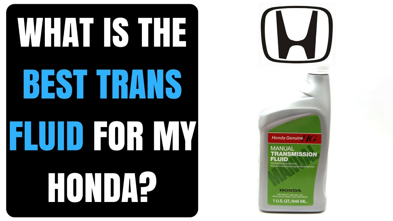 What is the best transmission fluid for my honda?