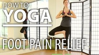 Yoga for Feet - Yoga for Foot Pain - Relieve Your Foot Pain, & Improve Foot Strength with Yoga