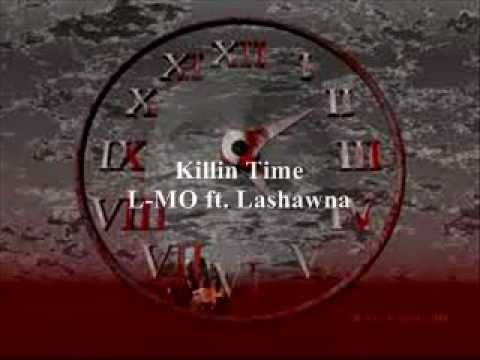 L-MO ft. Lashawna - Killin Time