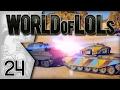 World of Tanks│World of LoLs - Episode 24