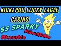 ⚡KICKAPOO LUCKY EAGLE CASINO $5 SPARKY SPINS⚡