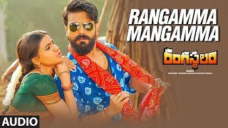 Rangamma Mangamma Full Song Audio || Rangasthalam Songs || Ram Charan, Samantha, Devi Sri Prasad