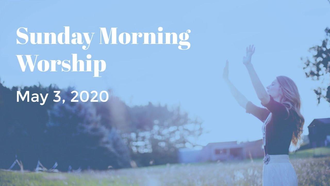 Worship Service May 3, 2020