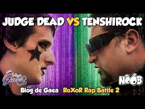 BLOG DE GAEA - RoXoR Rap Battle ! Judge Dead VS Tenshirock
