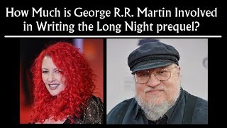 How Much is GRRM Involved in Writing the Long Night Prequel? (Game of Thrones, Jane Goldman)