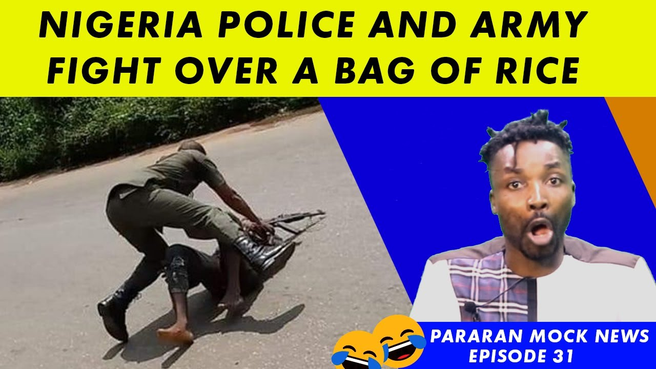Nigerian police and army fighting over a bag of rice; Racism in China; Prophet Odumeje (Mock News)