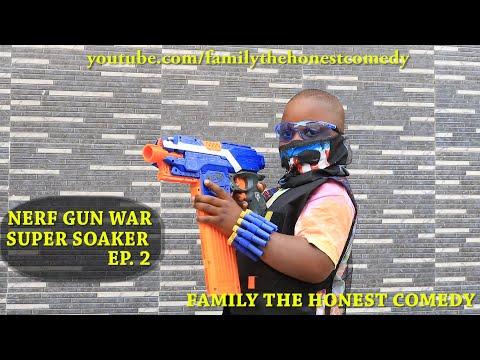 NERF GUN WAR (NERF GUN GAME BLASTER & SUPER SOAKER  (Family The Honest Comedy) EP.2