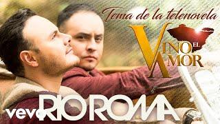 Río Roma - Vino el Amor (Audio)