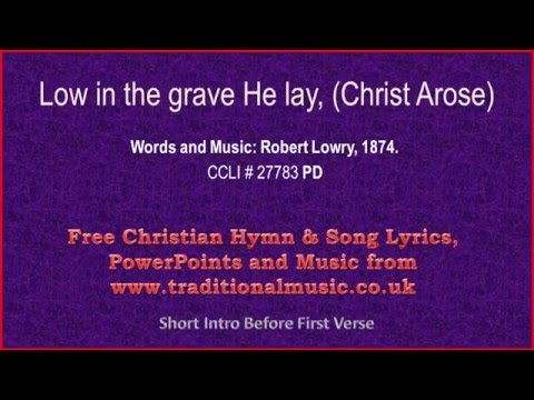 Low In The Grave He Lay(Up from the grave He arose ) - Hymn Lyrics & Music