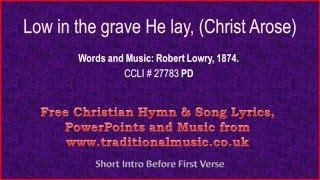 Christ Arose(Low In The Grave He Lay) - Hymn Lyrics & Music