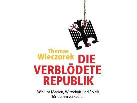 Thomas Wieczorek - Die verblödete Republik - Hörbuch