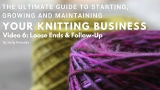 The Ultimate Guide to Starting, Growing & Maintaining Your Knitting Business - The Wrap Up