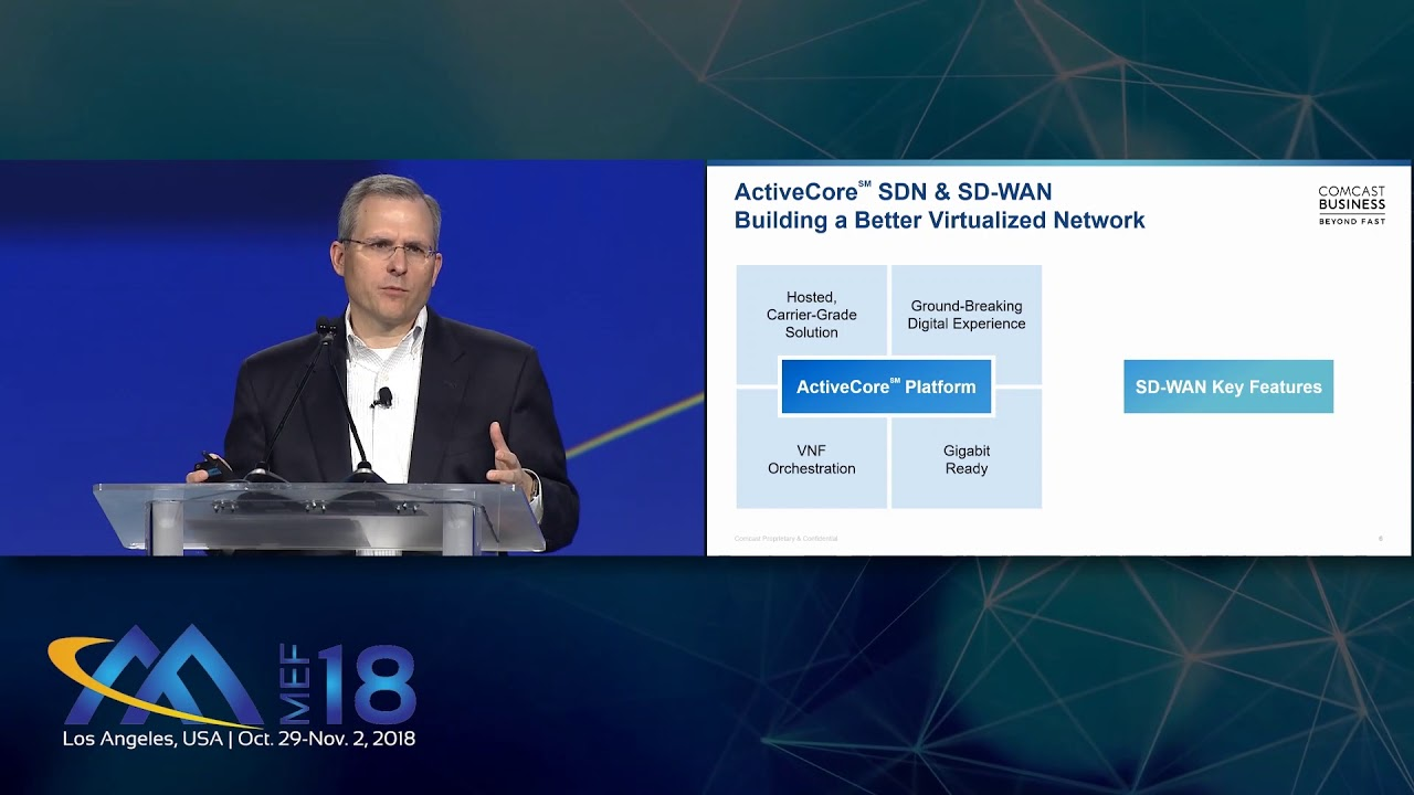MEF18 - Kevin OToole, Comcast Business - Gig + SDN: An Update on the  Generational Moment