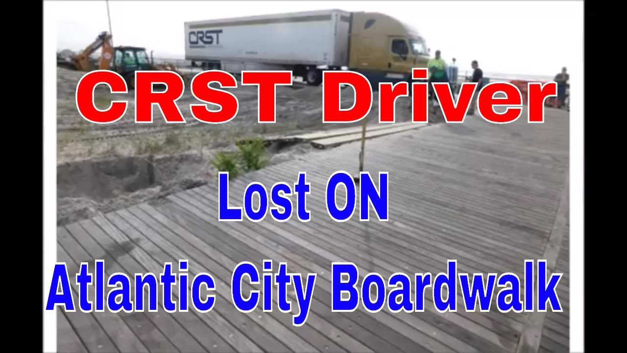 CRST Driver Lost ON Atlantic City Boardwalk Blames GPS | RVT