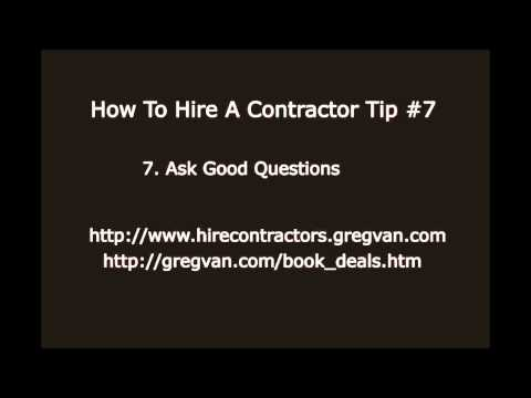 How To Hire A Contractor #7 - Asking Good Questions