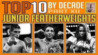 Top 10 Junior Featherweights by Decade