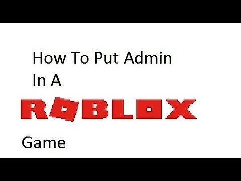How To Put Admin In Your Game On Roblox 2017 How To Add Your Own Admin Commands To Your Roblox Game 2017 Youtube