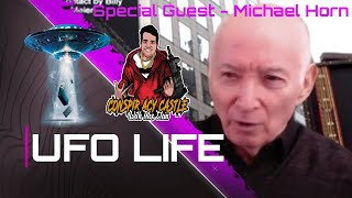 UFO Life with Michael Horn of TheyFlyTV - Ufology Night at the Castle