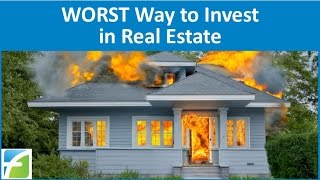 WORST Way to Invest in Real Estate