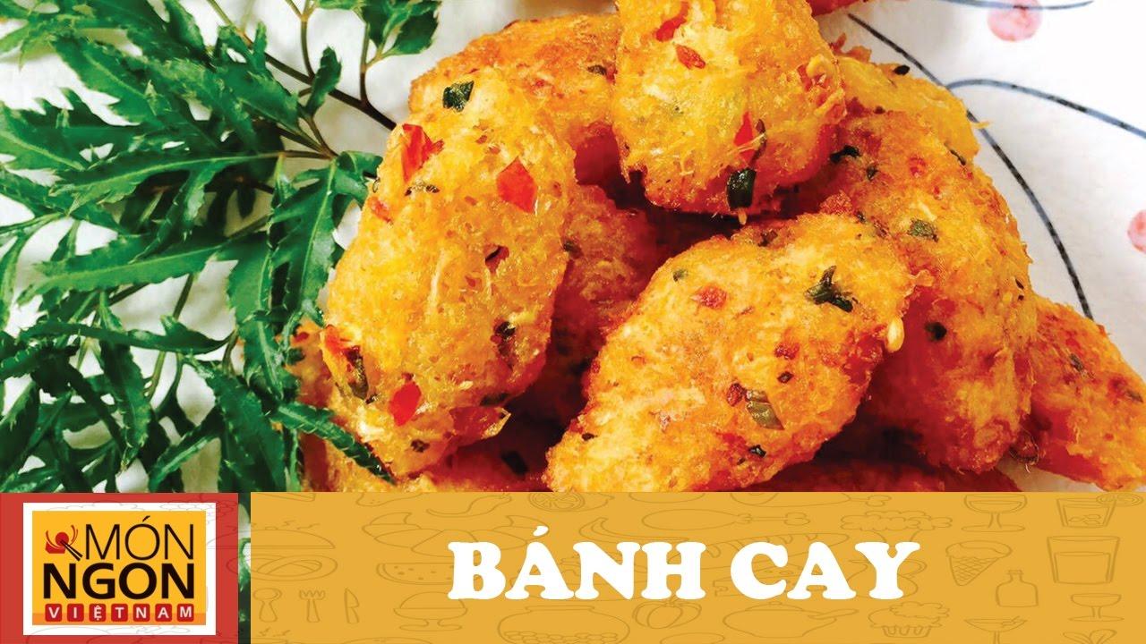 Hướng dẫn làm Bánh Cay l Võ Quốc l Món Ngon Việt Nam