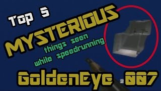 Top 5 Mysterious Things Ever Seen While Speedrunning GoldenEye 007