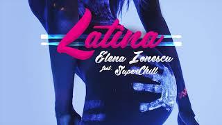 Elena Ionescu feat. SuperChill - Latina (Official Audio)