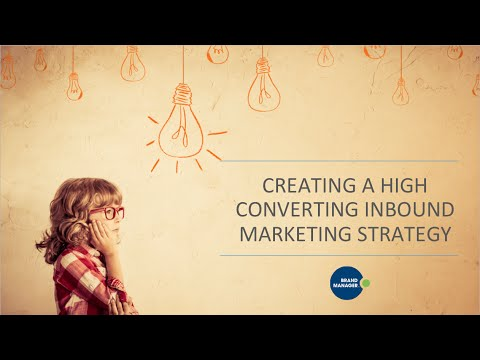 Creating a High Converting Inbound Marketing Strategy