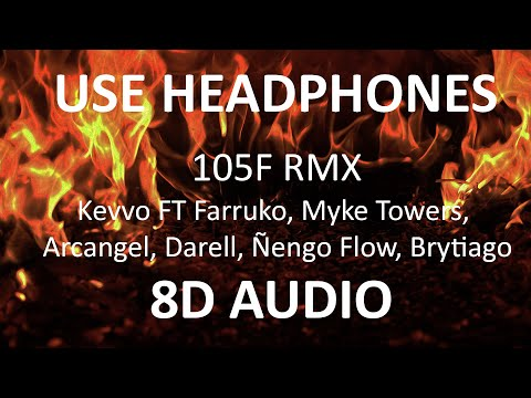 105F RMX – Kevvo Ft. Farruko, Myke Towers, Arcangel, Darell, Ñengo Flow, Brytiago ( 8D Audio ) 🎧