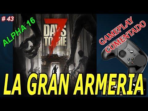 "7 DAYS TO DIE (PC) [886] SERIE ALPHA 16 #43 ""LA GRAN ARMERÍA"""