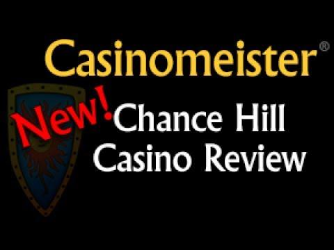 Chance Hill Casino Review  2017 - Casinomeister Online Casino Authority