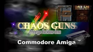 Commodore Amiga -=Chaos Guns=- prototype demo