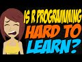 Is R Programming Hard to Learn?